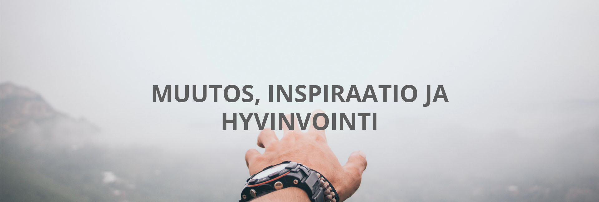 Muutos, inspiraatio ja hyvinvointi